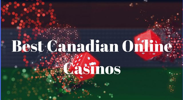 Best Online Canadian casinos